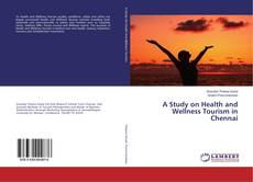 Bookcover of A Study on Health and Wellness Tourism in Chennai