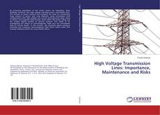 Borítókép a  High Voltage Transmission Lines: Importance, Maintenance and Risks - hoz