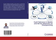 Bookcover of Fault Tolerance in Mobile and Ad hoc Networks via Checkpointing
