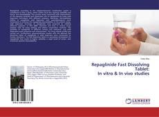 Copertina di Repaglinide Fast Dissolving Tablet: In vitro & In vivo studies