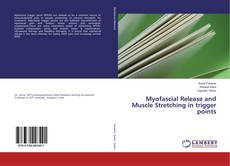 Bookcover of Myofascial Release and Muscle Stretching in trigger points