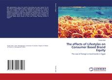 Portada del libro de The effects of Lifestyles on Consumer Based Brand Equity
