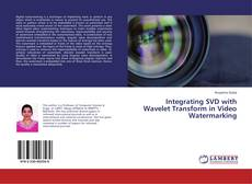 Couverture de Integrating SVD with Wavelet Transform in Video Watermarking