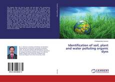 Bookcover of Identification of soil, plant and water polluting organic dyes