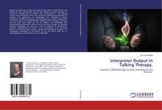 Portada del libro de Interpreter Output in Talking Therapy.