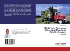 Buchcover von Alfalfa Yield Estimation Using Yield Monitor & Satellite Imagery