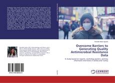 Couverture de Overcome Barriers to Generating Quality Antimicrobial Resistance Data