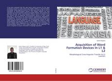 Bookcover of Acquisition of Word Formation Devices In L1 & L2