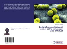 Bookcover of Bacterial contamination of fomites at the commercial area of KNUST
