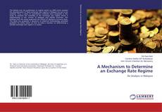 Bookcover of A Mechanism to Determine an Exchange Rate Regime