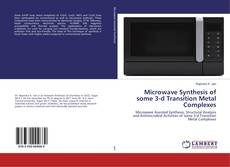 Portada del libro de Microwave Synthesis of some 3-d Transition Metal Complexes