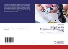 Portada del libro de A Study on the Determinants of Customer Loyalty