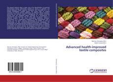 Portada del libro de Advanced health-improved textile composites