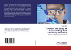Synthesis and Study of Antiviral Drug with Enhancing Efficiency kitap kapağı