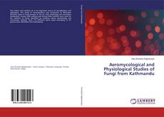 Aeromycological and Physiological Studies of Fungi from Kathmandu的封面