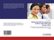 Portada del libro de Reducing TCO of customer service with VoIP and Secure Chat