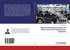Bookcover of Thermochemical analysis of diesel soot and fuel reactor deposits