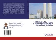 Bookcover of CFD Study of Low Mach Number Conjugate Natural Convection & Radiation