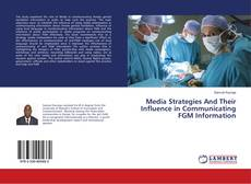 Couverture de Media Strategies And Their Influence in Communicating FGM Information