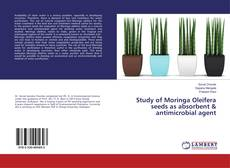 Bookcover of Study of Moringa Oleifera seeds as absorbent & antimicrobial agent