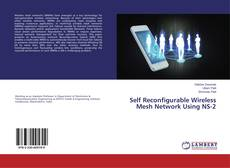 Bookcover of Self Reconfigurable Wireless Mesh Network Using NS-2