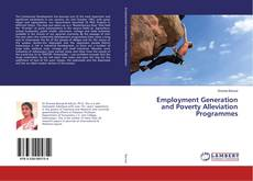 Bookcover of Employment Generation and Poverty Alleviation Programmes