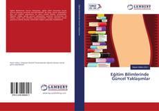 Eğitim Bilimlerinde Güncel Yaklaşımlar kitap kapağı