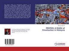 Bookcover of PROTON: A Riddle of Privatization in Malaysia