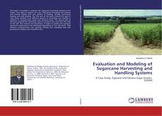 Bookcover of Evaluation and Modeling of Sugarcane Harvesting and Handling Systems
