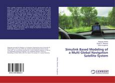 Bookcover of Simulink Based Modeling of a Multi Global Navigation Satellite System