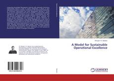Bookcover of A Model for Sustainable Operational Excellence