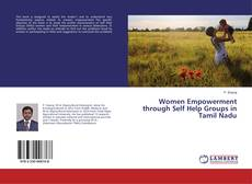 Bookcover of Women Empowerment through Self Help Groups in Tamil Nadu
