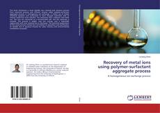 Bookcover of Recovery of metal ions using polymer-surfactant aggregate process