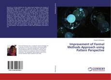 Portada del libro de Improvement of Formal Methods Approach using Pattern Perspective