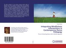 Bookcover of Integrating Mindfulness Interventions in Contemporary Dance Pedagogy