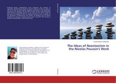 Bookcover of The Ideas of Neostoicism in the Nicolas Poussin's Work