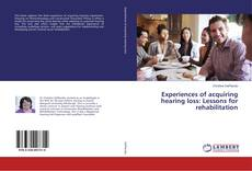 Couverture de Experiences of acquiring hearing loss: Lessons for rehabilitation