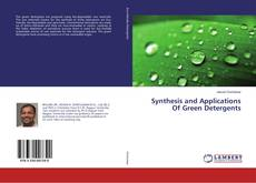 Synthesis and Applications Of Green Detergents kitap kapağı