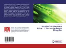Bookcover of Leptadenia hastata Leaf Extract: Effect on Leukocyte Migration