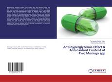 Capa do livro de Anti-hyperglycemia Effect & Anti-oxidant Content of Two Moringa spp