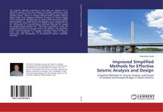 Improved Simplified Methods for Effective Seismic Analysis and Design的封面