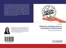Bookcover of Effective Collaboration in innovation communities