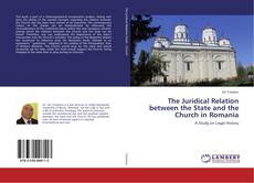 Bookcover of The Juridical Relation between the State and the Church in Romania