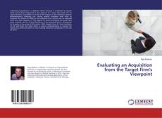 Bookcover of Evaluating an Acquisition from the Target Firm's Viewpoint