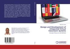 Portada del libro de Design and Development of Integrated Virtual Classroom Systems