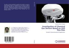 Couverture de Investigation of Chemical Gas Sensors Based on ZnO Thin Film