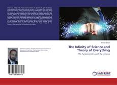 Bookcover of The Infinity of Science and Theory of Everything
