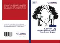 Superman Çizgi Romanlarındaki Tasarım Unsurlarının Değişimi kitap kapağı
