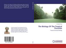 The Biology Of The Tropical Parasites的封面