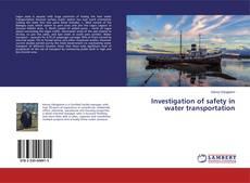 Capa do livro de Investigation of safety in water transportation
